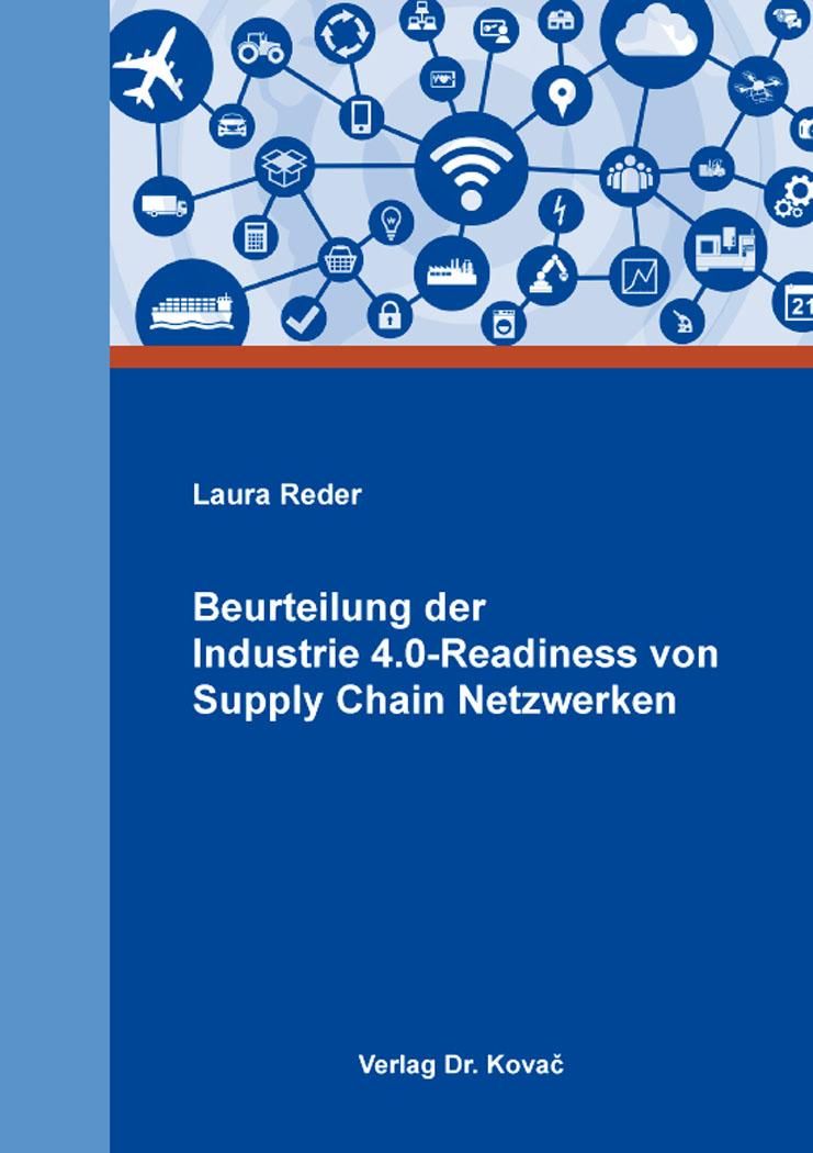 Cover: Beurteilung der Industrie 4.0-Readiness von Supply Chain Netzwerken