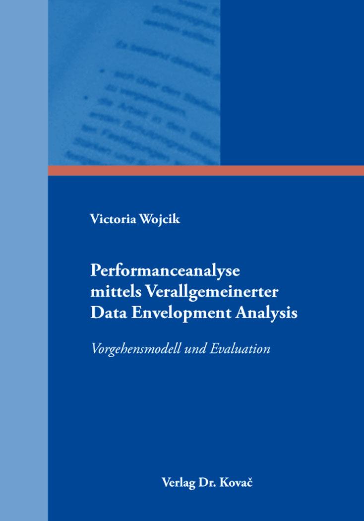 Cover: Performanceanalyse mittels Verallgemeinerter Data Envelopment Analysis