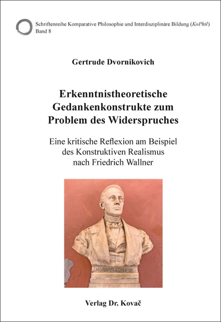 Cover: Erkenntnistheoretische Gedankenkonstrukte zum Problem des Widerspruches