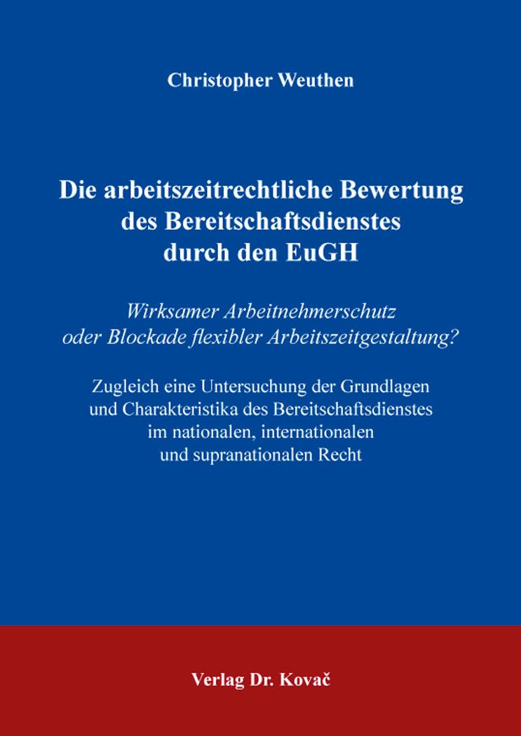 Cover: Die arbeitszeitrechtliche Bewertung des Bereitschaftsdienstes durch den EuGH