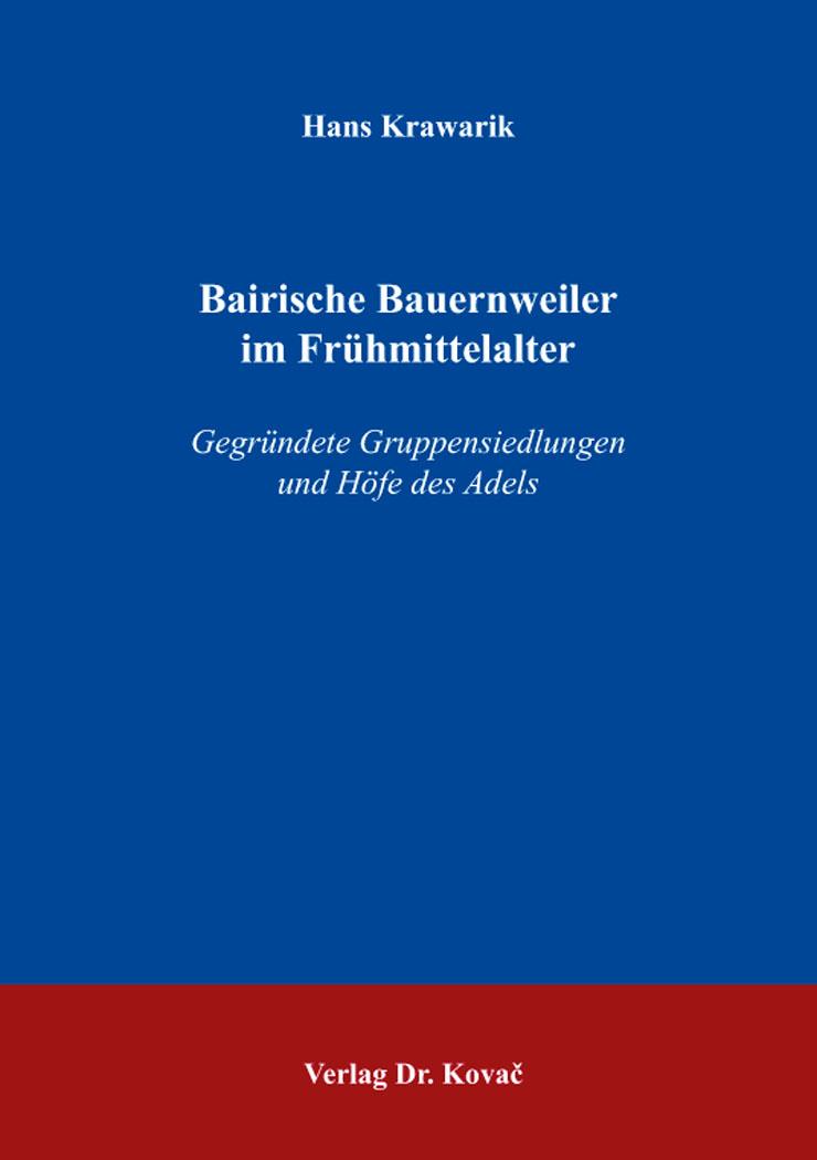Cover: Bairische Bauernweiler im Frühmittelalter