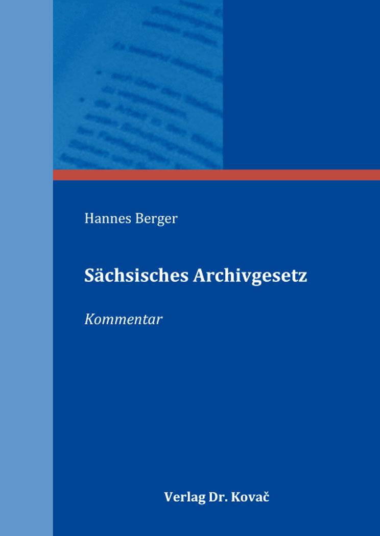 Cover: Sächsisches Archivgesetz