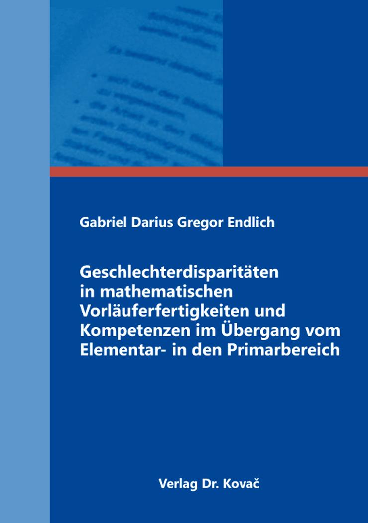 Cover: Geschlechterdisparitäten in mathematischen Vorläuferfertigkeiten und Kompetenzen im Übergang vom Elementar- in den Primarbereich