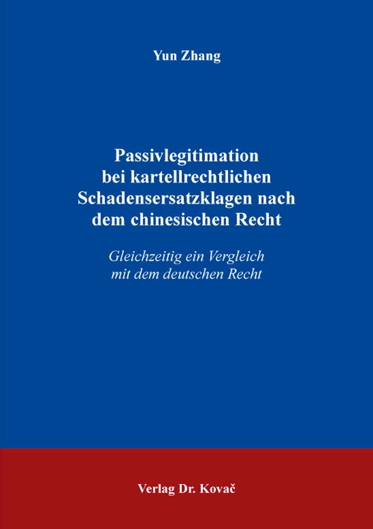 Cover: Passivlegitimation bei kartellrechtlichen Schadensersatzklagen nach dem chinesischen Recht
