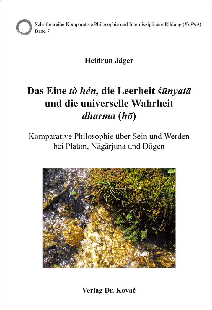 Cover: Das Eine tò hén, die Leerheit sunyata und die universelle Wahrheit dharma (hō)