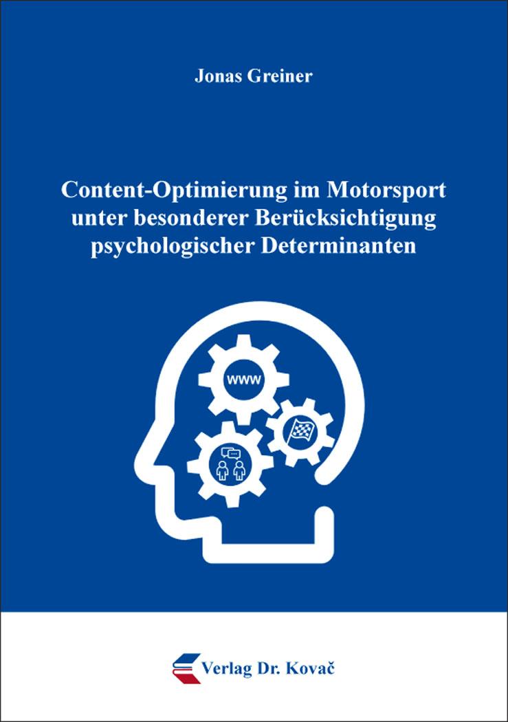 Cover: Content-Optimierung im Motorsport unter besonderer Berücksichtigung psychologischer Determinanten