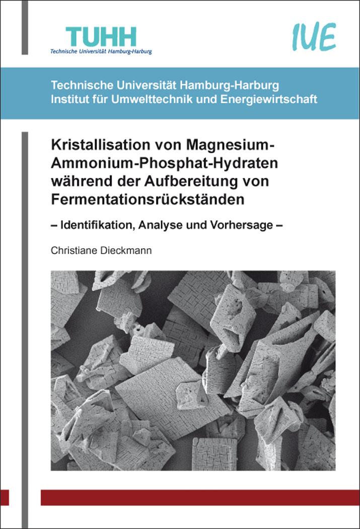 Cover: Kristallisation von Magnesium-Ammonium-Phosphat-Hydraten während der Aufbereitung von Fermentationsrückständen