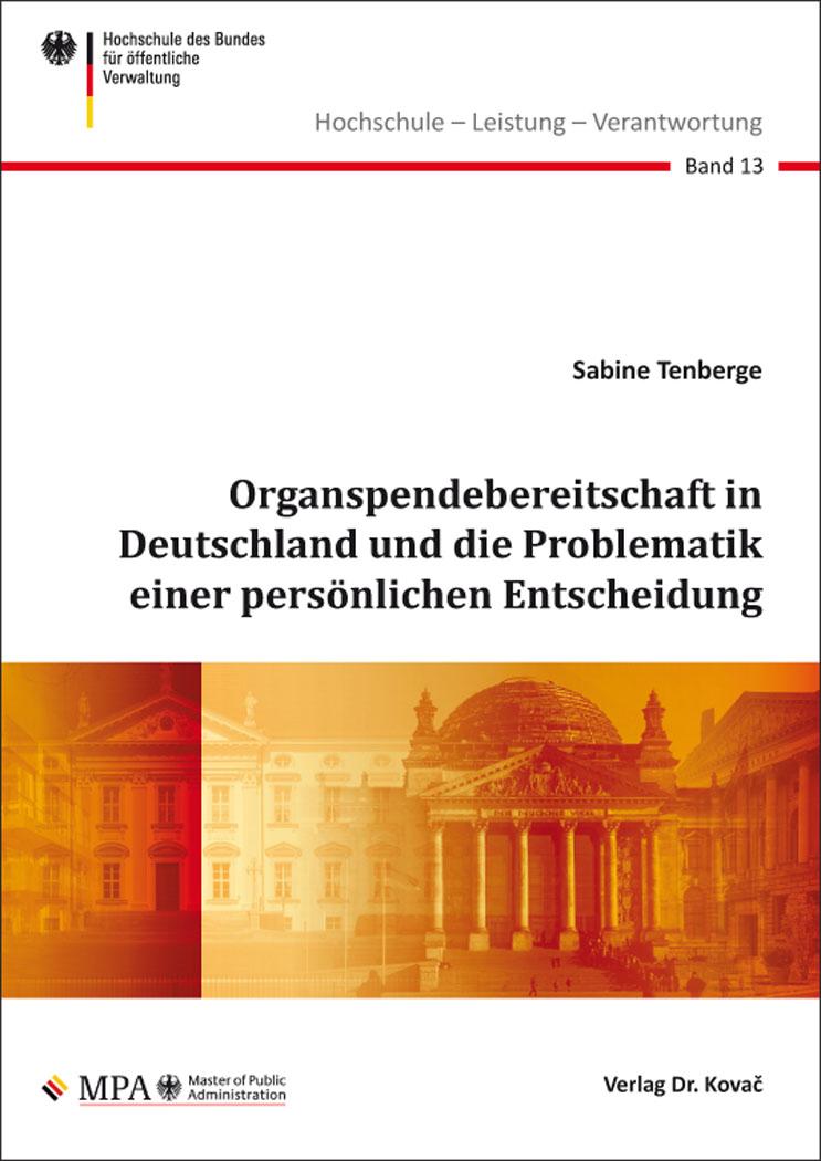 Cover: Organspendebereitschaft in Deutschland und die Problematik einer persönlichen Entscheidung