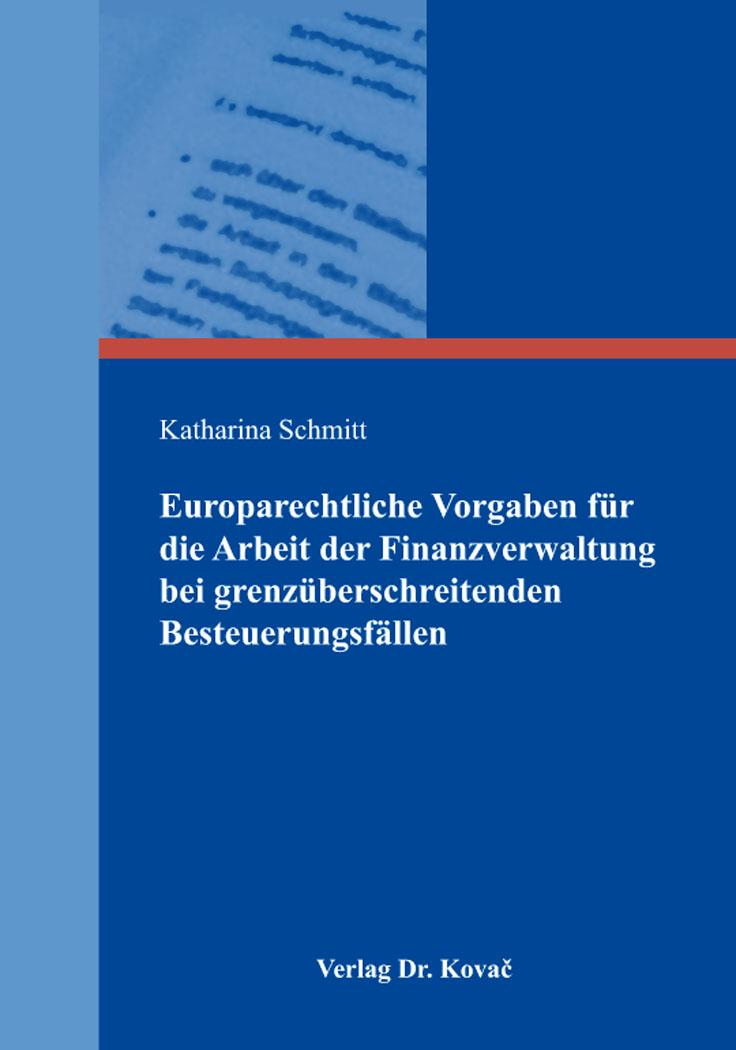 Cover: Europarechtliche Vorgaben für die Arbeit der Finanzverwaltung bei grenzüberschreitenden Besteuerungsfällen