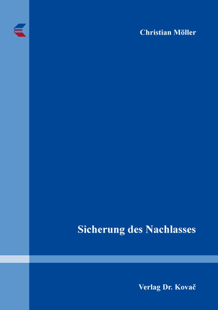 Cover: Sicherung des Nachlasses