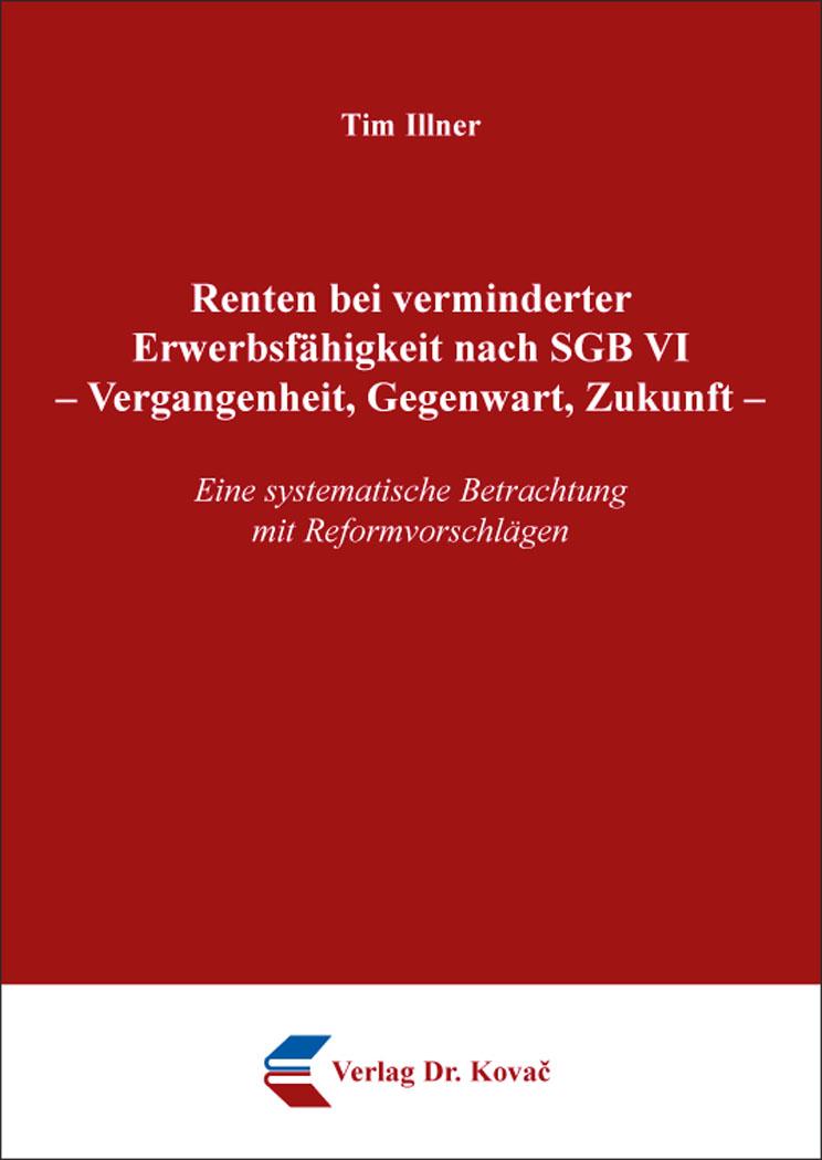 Cover: Renten bei verminderter Erwerbsfähigkeit nachSGBVI– Vergangenheit, Gegenwart, Zukunft