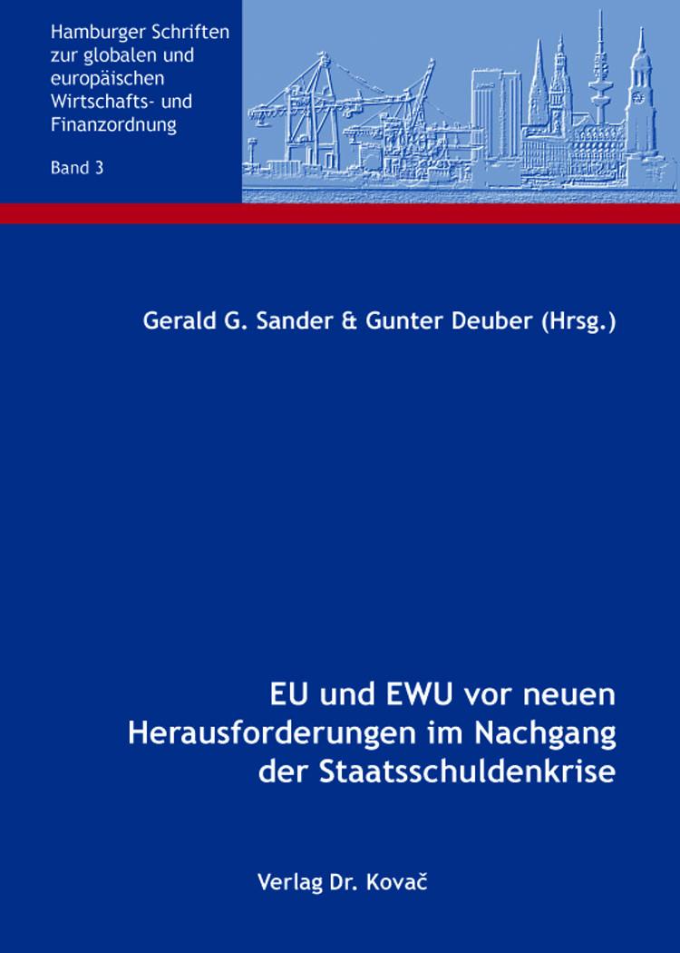 Cover: EU und EWU vor neuen Herausforderungen im Nachgang der Staatsschuldenkrise