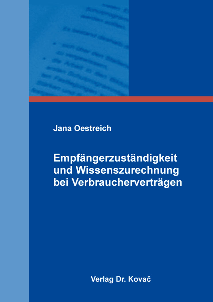 Cover: Empfängerzuständigkeit und Wissenszurechnung bei Verbraucherverträgen