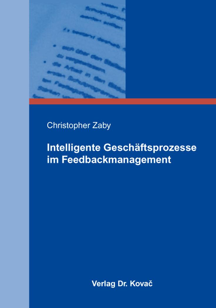 Cover: Intelligente Geschäftsprozesse im Feedbackmanagement
