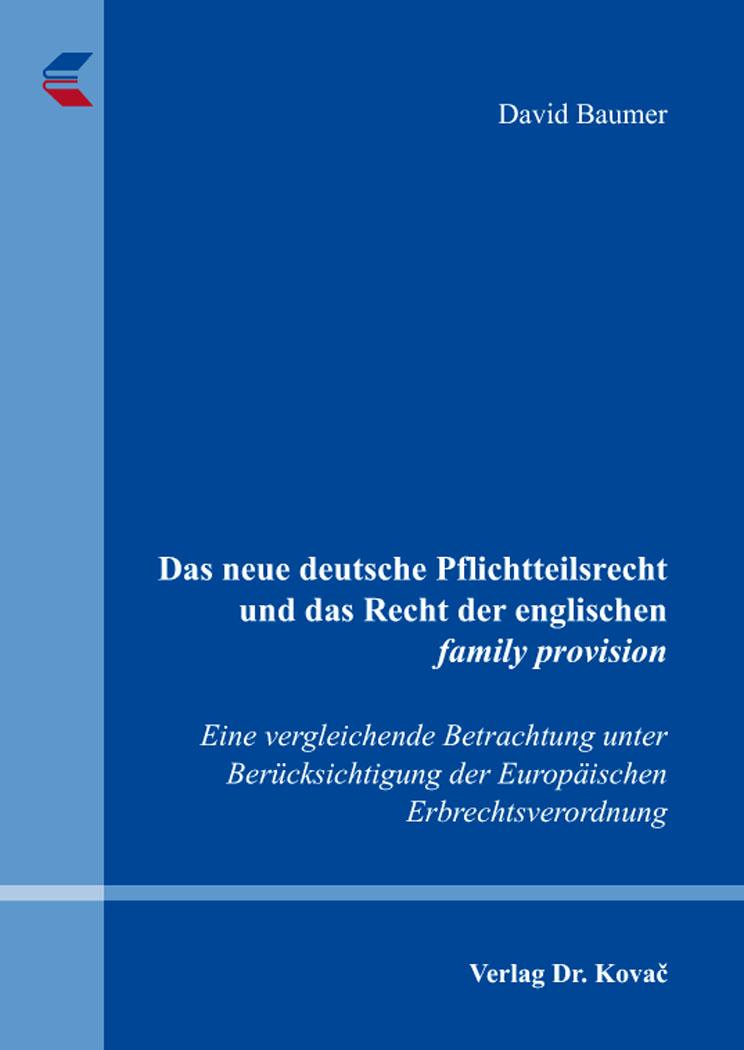 Cover: Das neue deutsche Pflichtteilsrecht und das Recht der englischen family provision