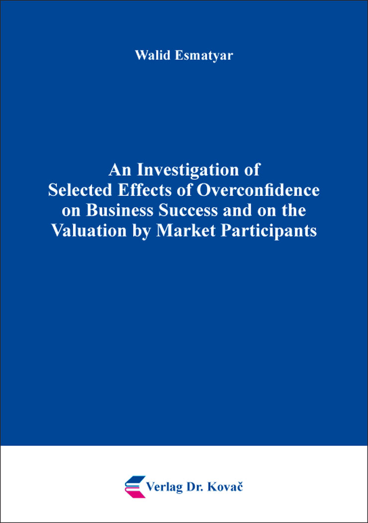 Cover: An Investigation of Selected Effects of Overconfidence on Business Success and on the Valuation by Market Participants