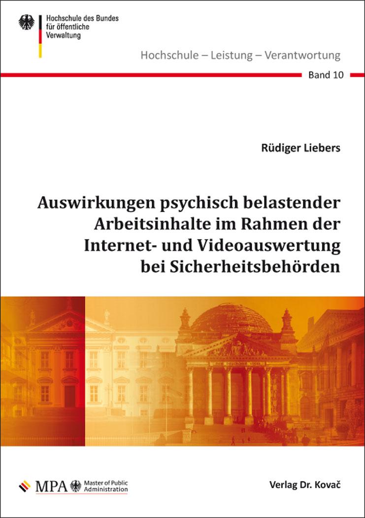 Cover: Auswirkungen psychisch belastender Arbeitsinhalte im Rahmen der Internet- und Videoauswertung bei Sicherheitsbehörden