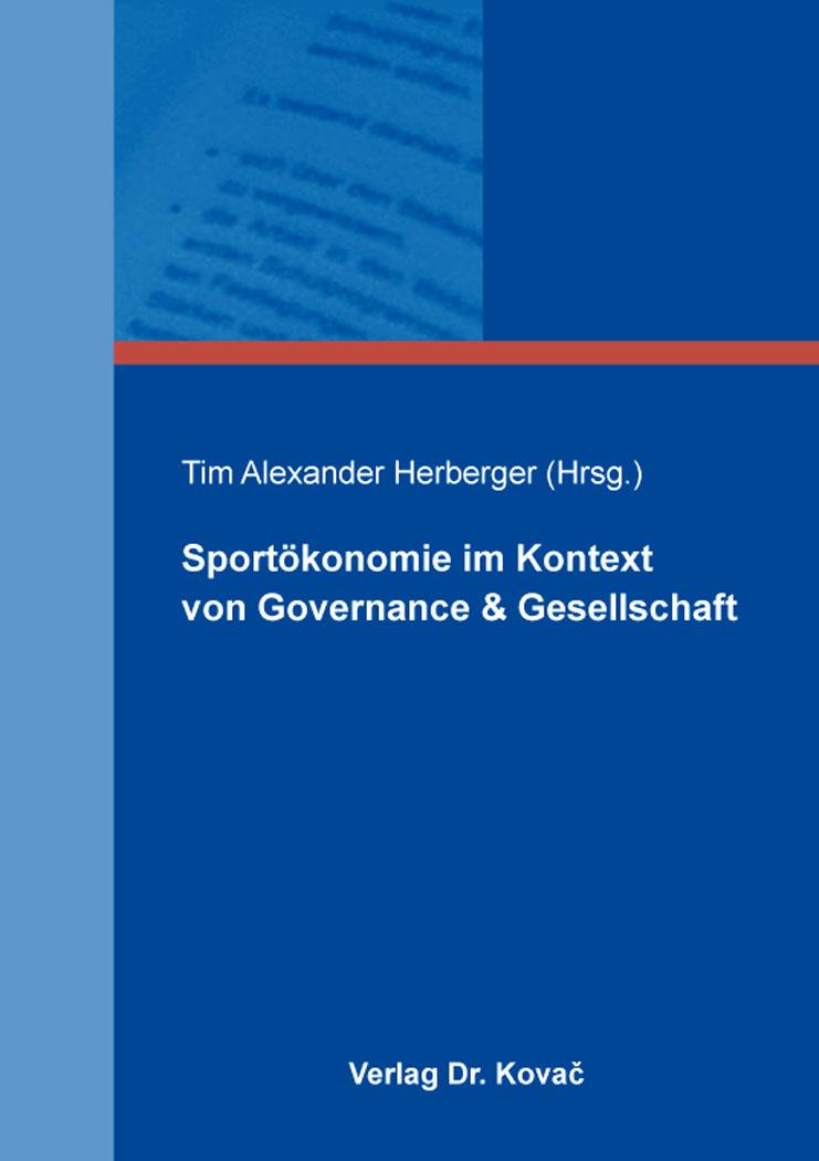 Cover: Sportökonomie im Kontext von Governance & Gesellschaft