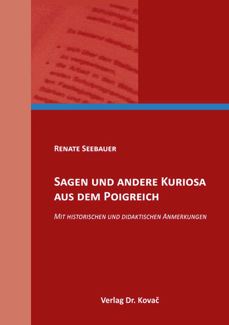 Cover: Sagen und andere Kuriosa aus dem Poigreich