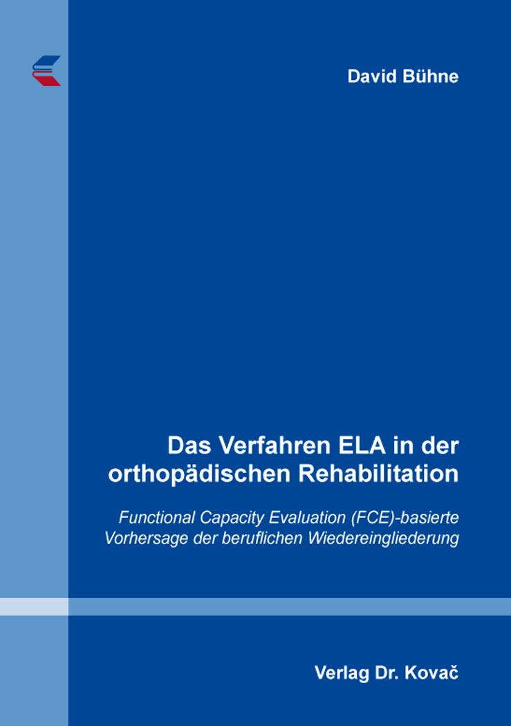 Cover: Das Verfahren ELA in der orthopädischen Rehabilitation