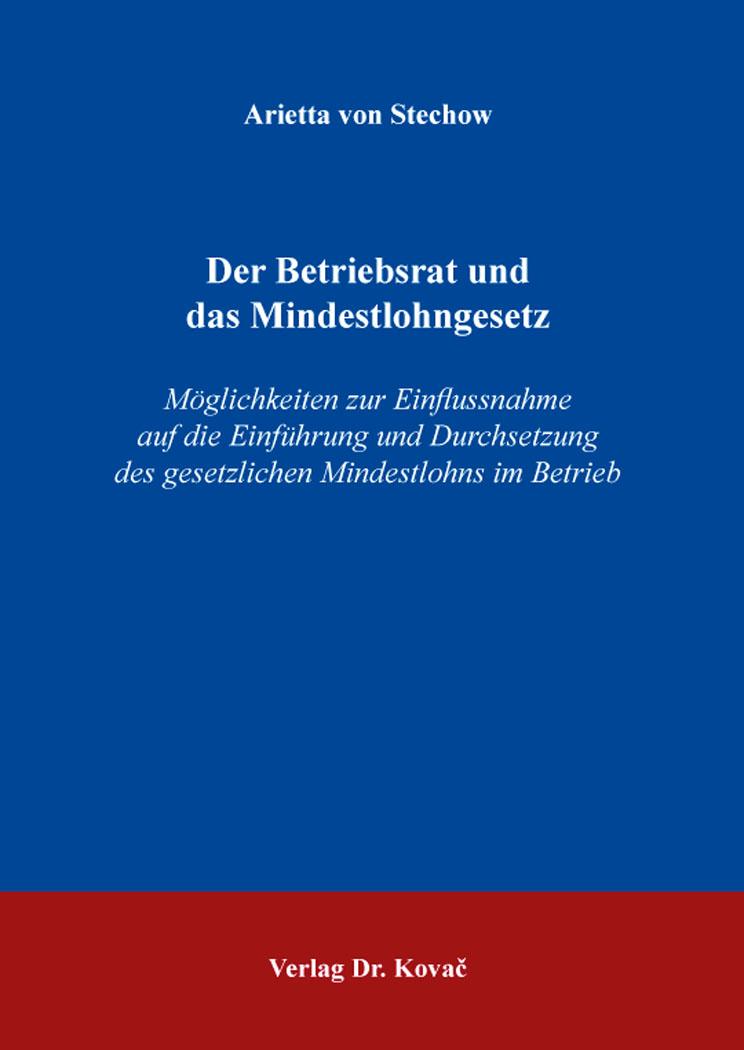 Cover: Der Betriebsrat und das Mindestlohngesetz