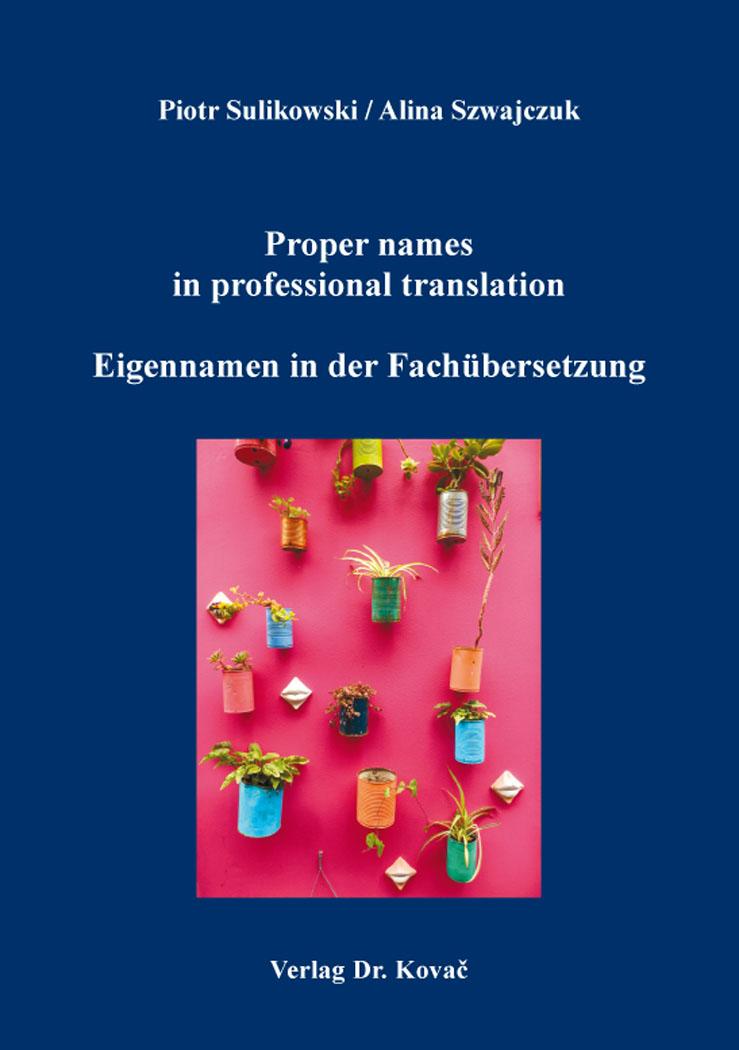 Cover: Proper names in professional translation / Eigennamen in der Fachübersetzung
