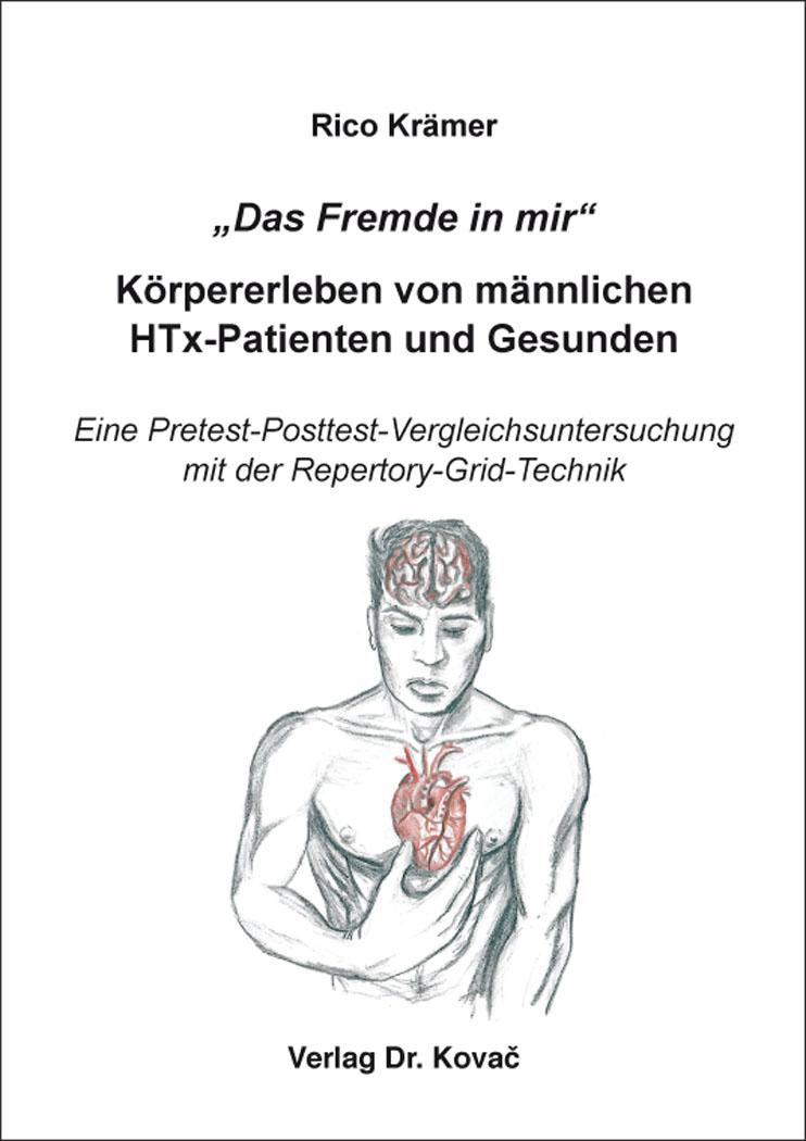 """Cover: """"Das Fremde in Mir"""" – Körpererleben von männlichen HTx-Patienten und Gesunden"""