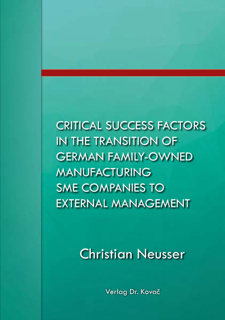 Cover: Critical success factors in the transition of German family-owned manufacturing SME companies to external management