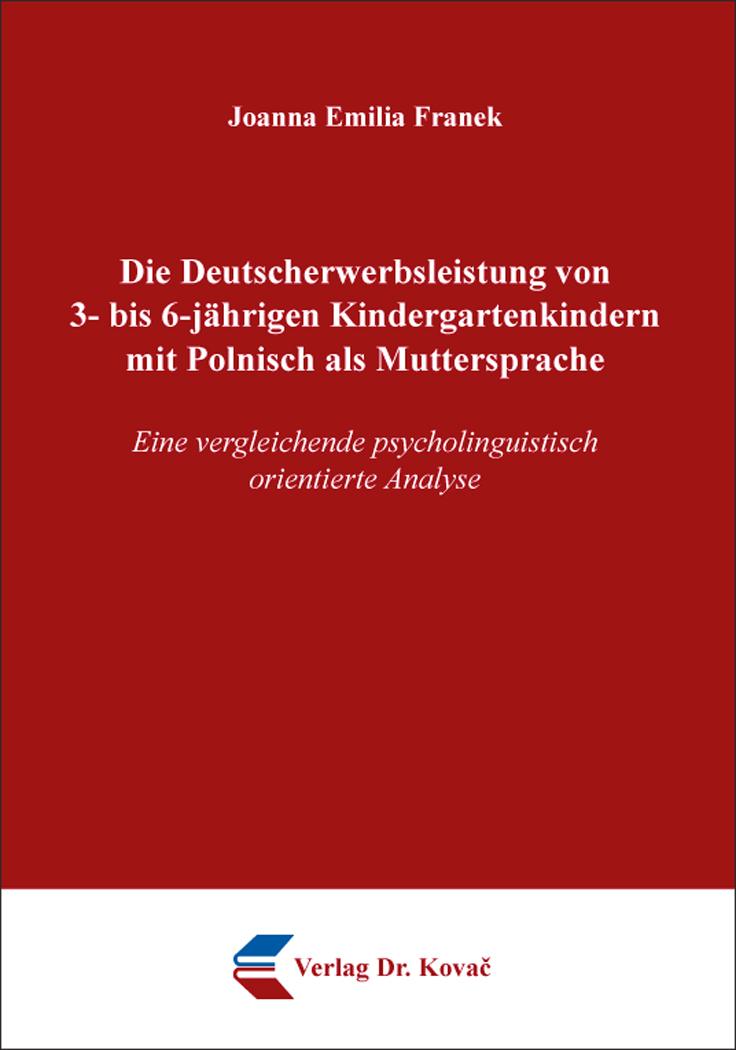 Cover: Die Deutscherwerbsleistung von 3- bis 6-jährigen Kindergartenkindern mit Polnisch als Muttersprache