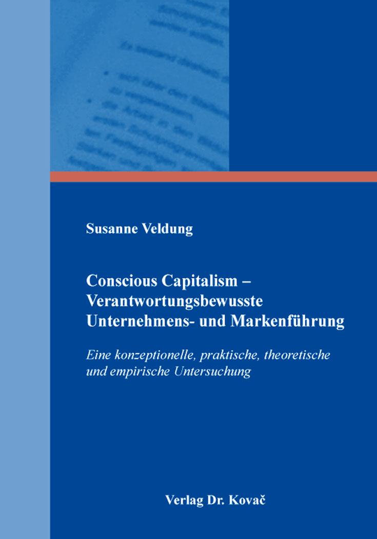 Cover: Conscious Capitalism – Verantwortungsbewusste Unternehmens- und Markenführung