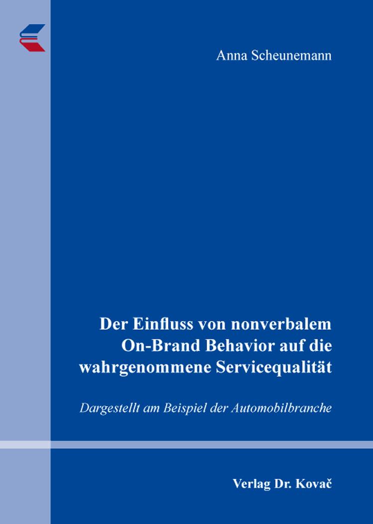 Cover: Der Einfluss von nonverbalem On-Brand Behavior auf die wahrgenommene Servicequalität