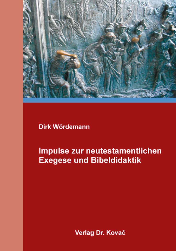 Cover: Impulse zur neutestamentlichen Exegese und Bibeldidaktik