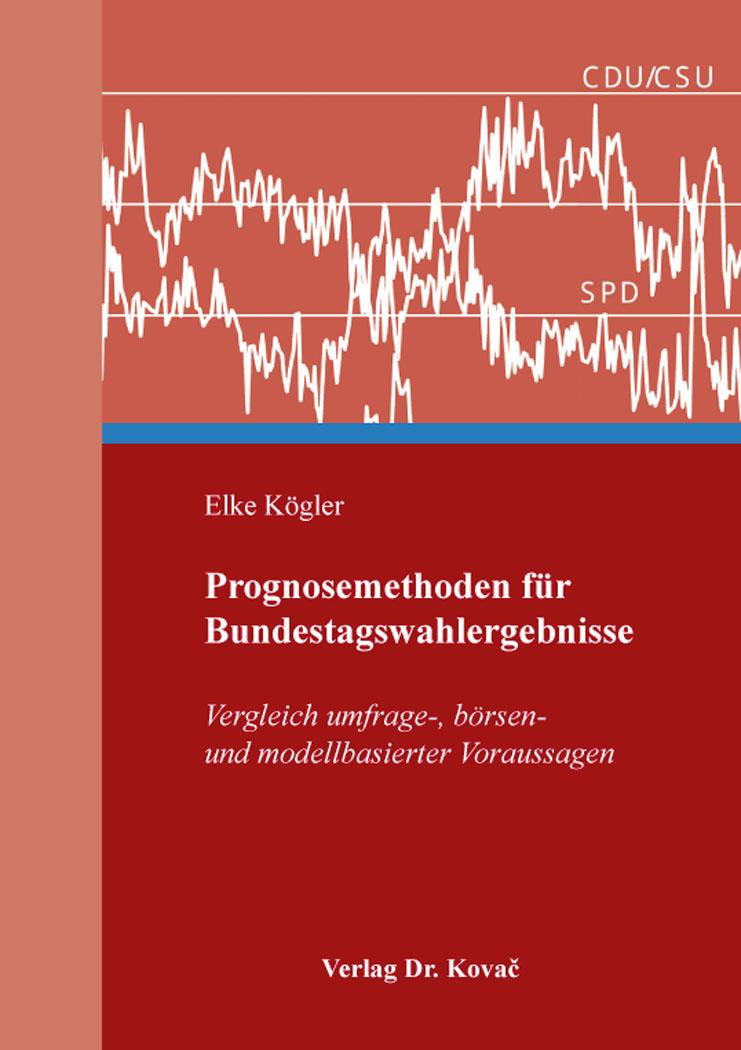 Cover: Prognosemethoden für Bundestagswahlergebnisse