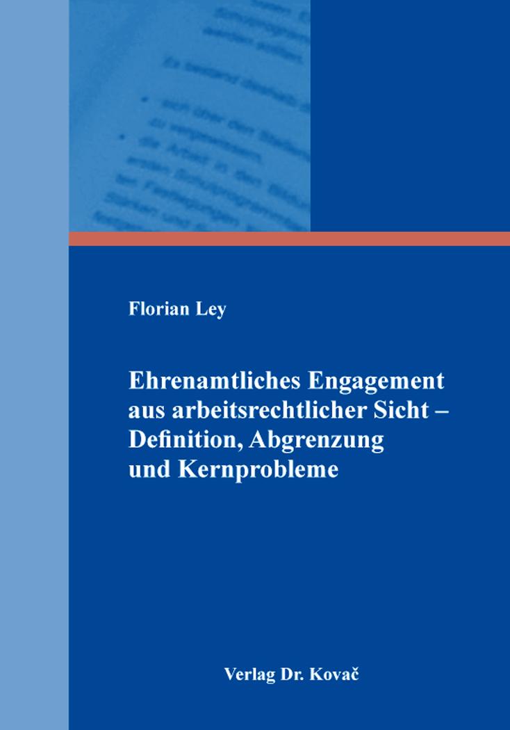 Cover: Ehrenamtliches Engagement aus arbeitsrechtlicher Sicht – Definition, Abgrenzung und Kernprobleme