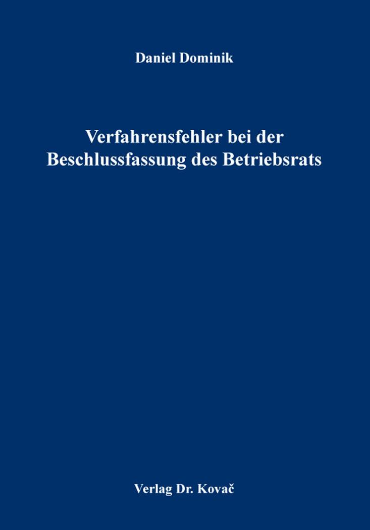 Cover: Verfahrensfehler bei der Beschlussfassung des Betriebsrats