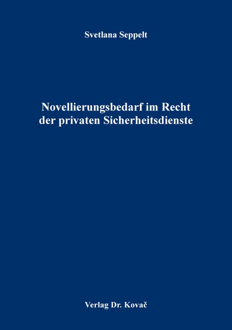 Cover: Novellierungsbedarf im Recht der privaten Sicherheitsdienste