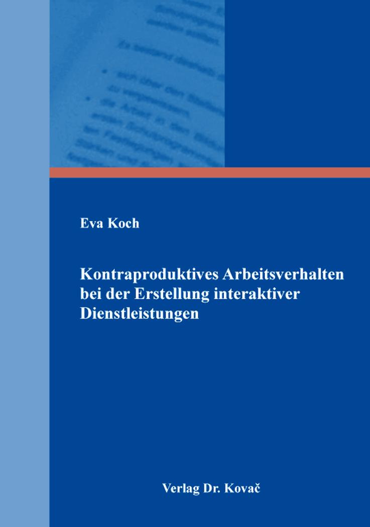 Cover: Kontraproduktives Arbeitsverhalten bei der Erstellung interaktiver Dienstleistungen