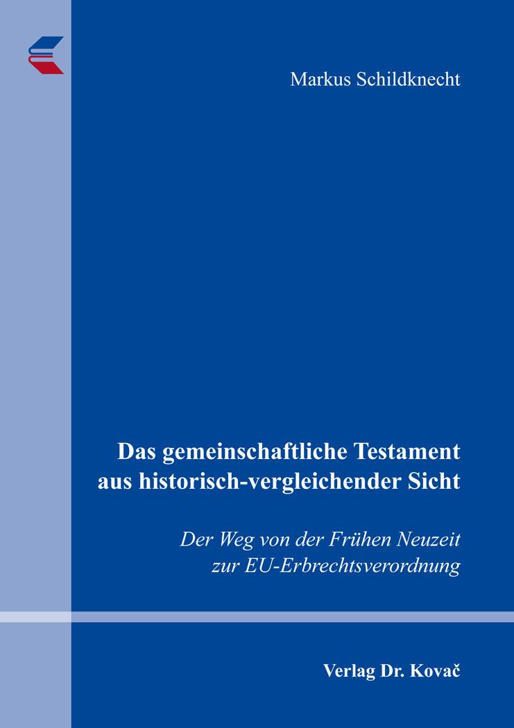 Cover: Das gemeinschaftliche Testament aus historisch-vergleichender Sicht