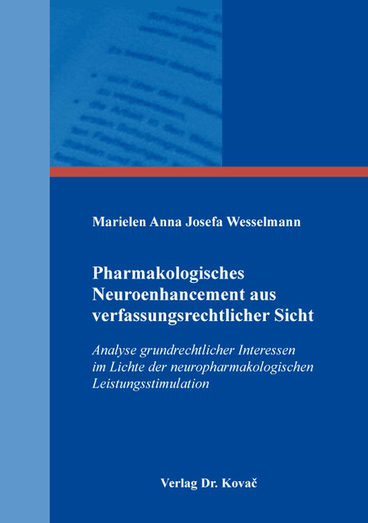 Cover: Pharmakologisches Neuroenhancement aus verfassungsrechtlicher Sicht