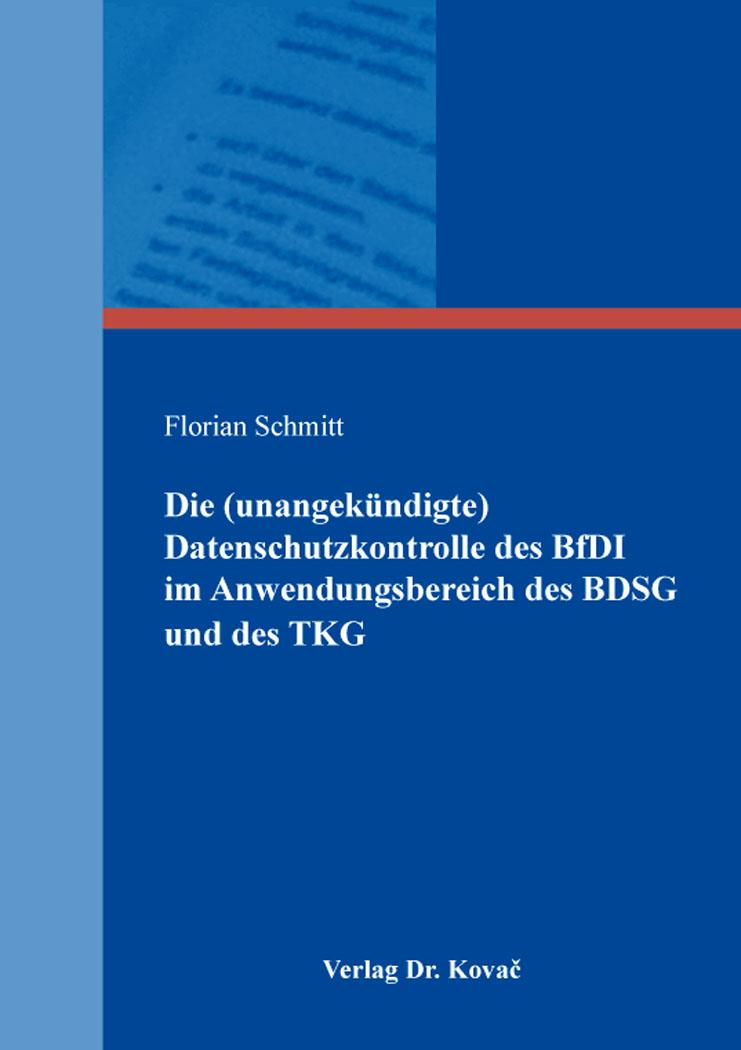 Cover: Die (unangekündigte) Datenschutzkontrolle des BfDI im Anwendungsbereich des BDSG und des TKG