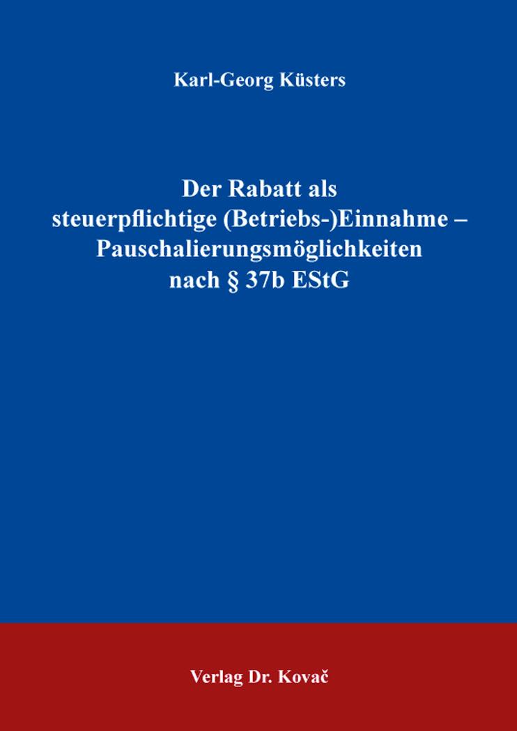 Cover: Der Rabatt als steuerpflichtige (Betriebs-)Einnahme – Pauschalierungsmöglichkeiten nach §37bEStG