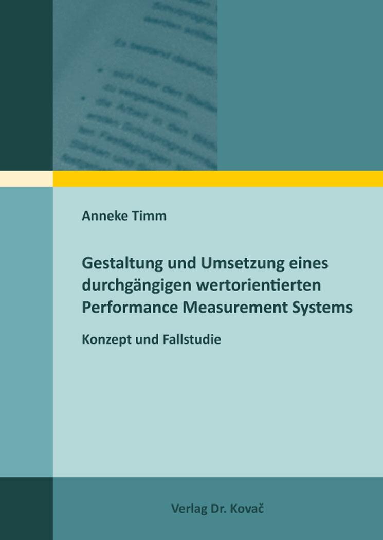 Cover: Gestaltung und Umsetzung eines durchgängigen wertorientierten Performance Measurement Systems