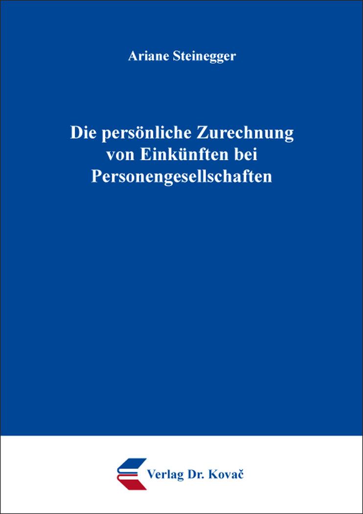 Cover: Die persönliche Zurechnung von Einkünften bei Personengesellschaften