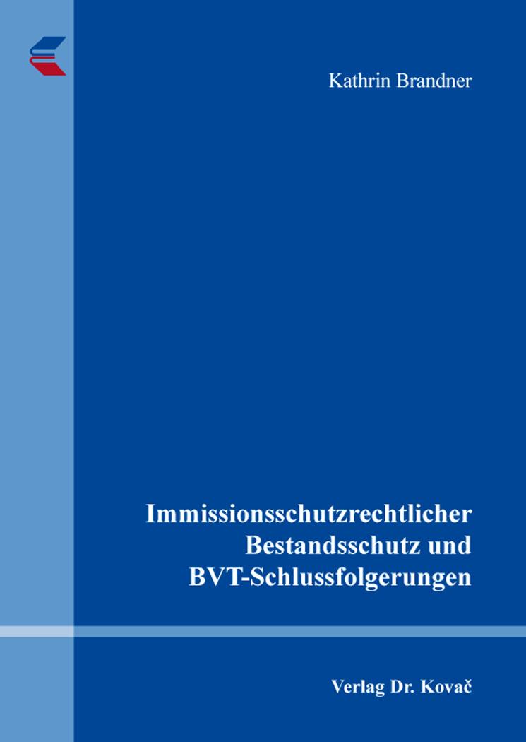 Cover: Immissionsschutzrechtlicher Bestandsschutz und BVT-Schlussfolgerungen