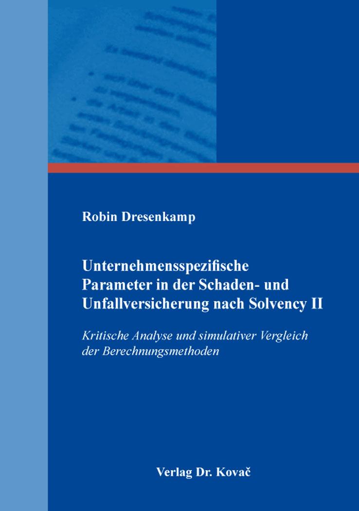 Cover: Unternehmensspezifische Parameter in der Schaden- und Unfallversicherung nach Solvency II