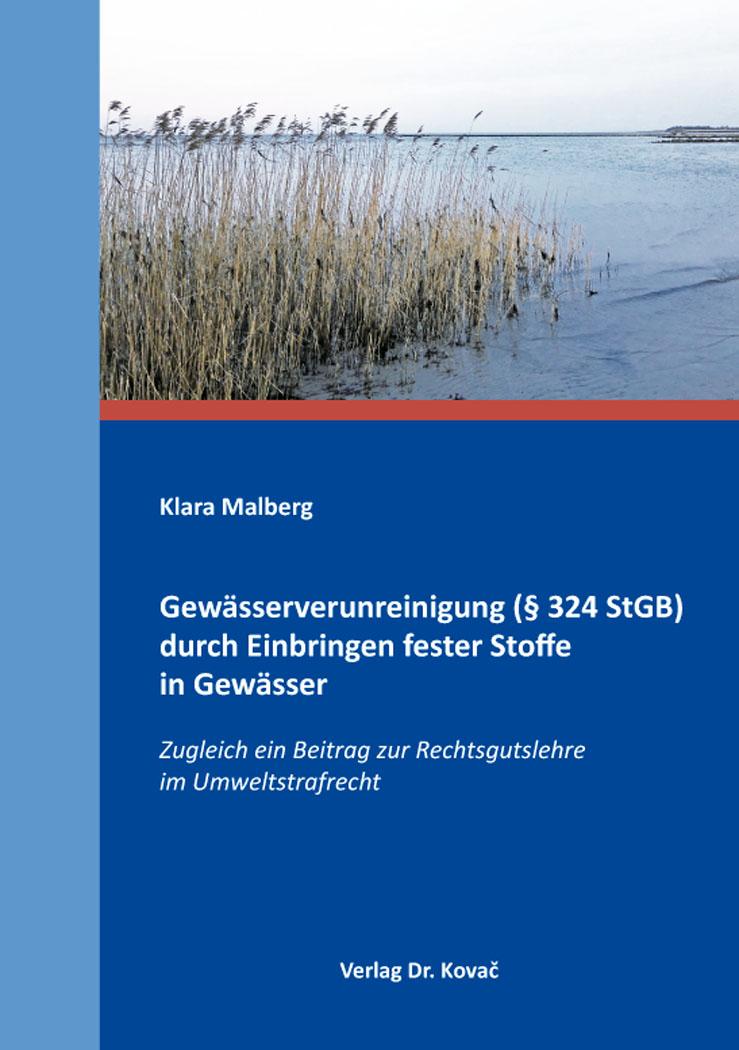 Cover: Gewässerverunreinigung (§ 324 StGB) durch Einbringen fester Stoffe in Gewässer