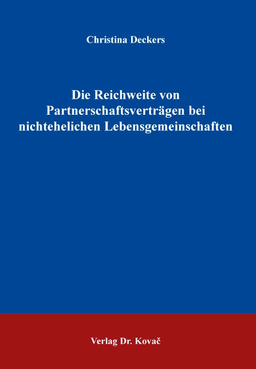Cover: Die Reichweite von Partnerschaftsverträgen bei nichtehelichen Lebensgemeinschaften