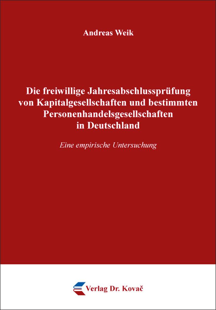 Cover: Die freiwillige Jahresabschlussprüfung von Kapitalgesellschaften und bestimmten Personenhandelsgesellschaften in Deutschland