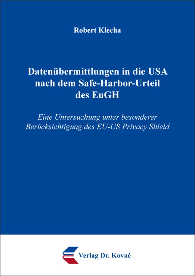 Cover: Datenübermittlungen in die USA nach dem Safe-Harbor-Urteil des EuGH