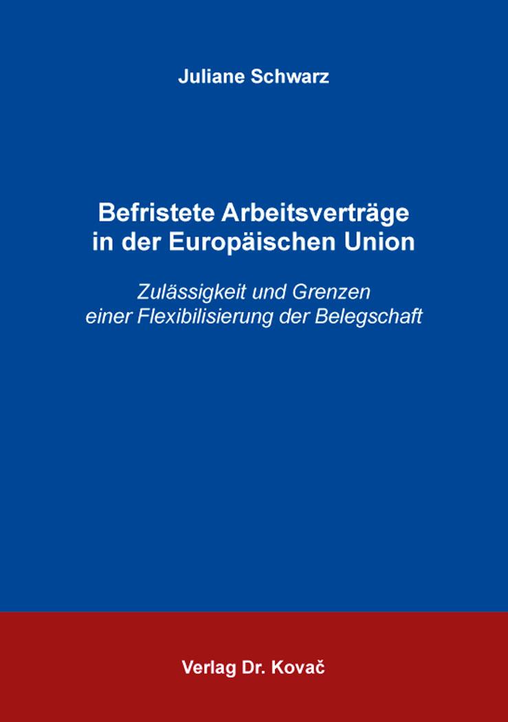 Cover: Befristete Arbeitsverträge in der Europäischen Union
